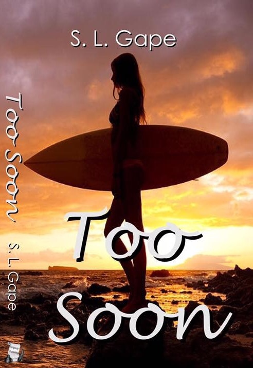 My Review for SL Gape's 'Too Soon'