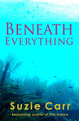 My Review for Suzie Carr's 'Beneath Everything'