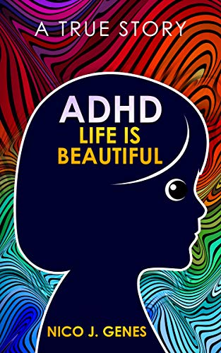My Review of Nico J. Genes 'ADHD: Life is Beautiful