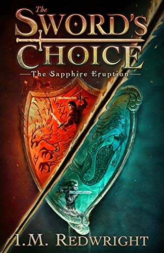 My Review of IM Redwright's 'The Sword's Choice – The Sapphire Eruption.'