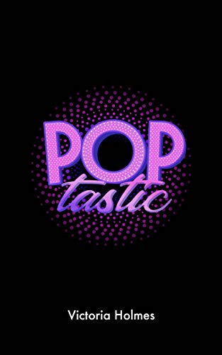 My Review for Victoria Holmes' 'Poptastic'